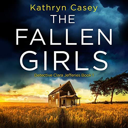 The Fallen Girls: Detective Clara Jefferies, Book 1