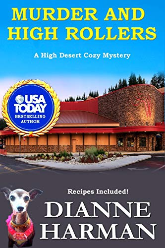 Murder and High Rollers: A High Desert Cozy Mystery: 10 (High Desert Cozy Mystery Series)