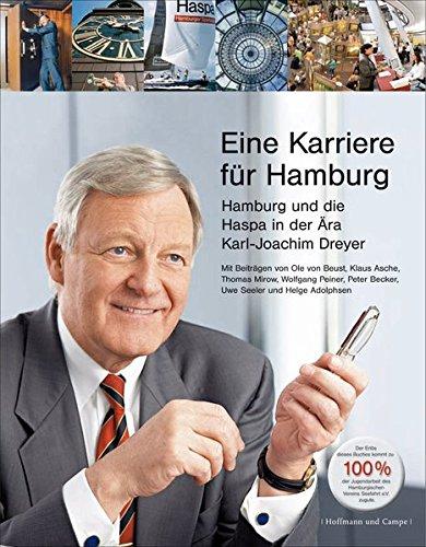 Eine Karriere für Hamburg - Hamburg und die Haspa in der Ära Karl-Joachim Dreyer