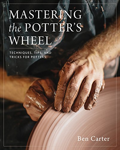 Compare Textbook Prices for Mastering the Potter's Wheel: Techniques, Tips, and Tricks for Potters Mastering Ceramics Illustrated Edition ISBN 9780760349755 by Carter, Ben,Arbuckle, Linda