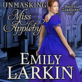 Unmasking Miss Appleby     Baleful Godmother Historical Romance Series, Book 1              By:                                                                                                                                 Emily Larkin                               Narrated by:                                                                                                                                 Rosalyn Landor                      Length: 11 hrs and 37 mins     73 ratings     Overall 4.4
