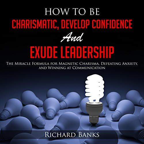 Diseño de la portada del título How to Be Charismatic, Develop Confidence, and Exude Leadership