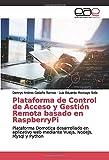 Plataforma de Control de Acceso y Gestión Remota basado en RaspberryPi: Plataforma Domotica desarrollado en aplicativo web mediante Vuejs, NodeJs, Mysql y Python