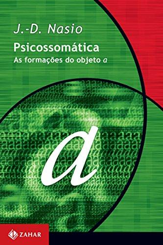 Psicossomática: As formações do objeto a (Transmissão da Psicanálise)
