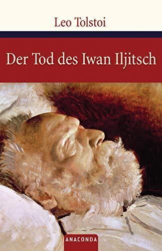 Der Tod des Iwan Iljitsch (Große Klassiker zum kleinen Preis, Band 66)