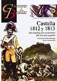 Castalla 1812 y 1813. Dos batallas por el dominio del Levante español (Guerreros y Batallas)