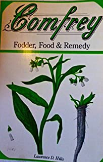 Comfrey: Fodder, Food & Remedy
