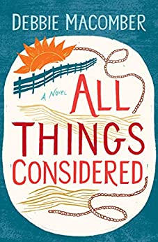 All Things Considered: A Novel (Debbie Macomber Classics) by [Debbie Macomber]