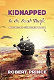 Kidnapped in the South Pacific: Australia's Own Slave Trade (English Edition)