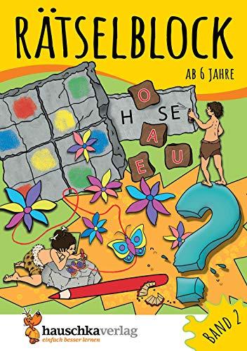 Rätselblock ab 6 Jahre, Band 2, A5-Block: Kunterbunter Rätselspaß: Labyrinthe, Fehler finden, Suchbilder, Wörtergitter, Sudokus u.v.m. (Rätseln, knobeln, logisches Denken, Band 637)