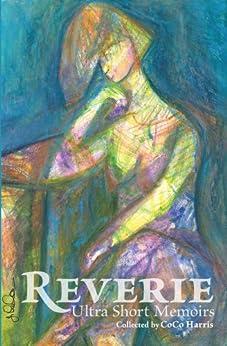 Reverie: Ultra Short Memoirs by [CoCo Harris]