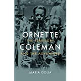 Ornette Coleman: The Territory and the Adventure (English Edition)
