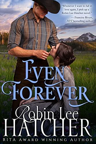 Even Forever: A Novel by [Robin Lee Hatcher]