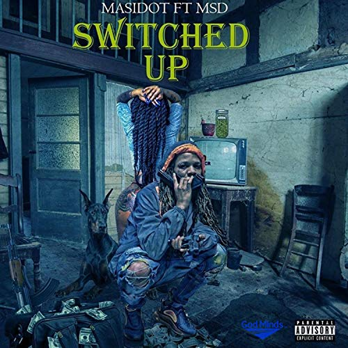 Switched Up (feat. MSD) [Explicit]