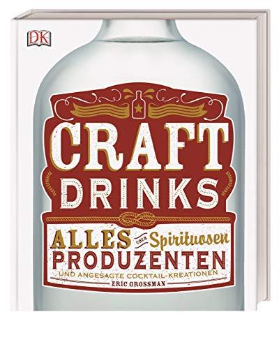 Craft Drinks: Alles über Spirituosen, Produzenten und angesagte Cocktail-Kreationen