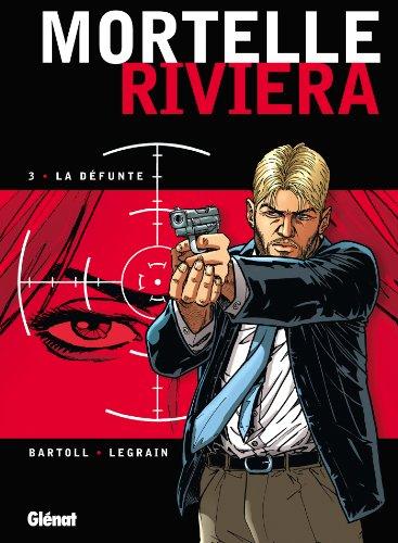 Mortelle Riviera - Tome 03: La défunte