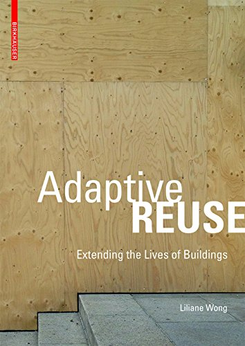 Compare Textbook Prices for Adaptive Reuse: Extending the Lives of Buildings 1 Edition ISBN 9783038215370 by Wong, Liliane