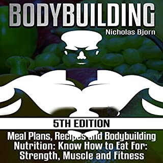 Bodybuilding: Meal Plans, Recipes and Bodybuilding Nutrition cover art