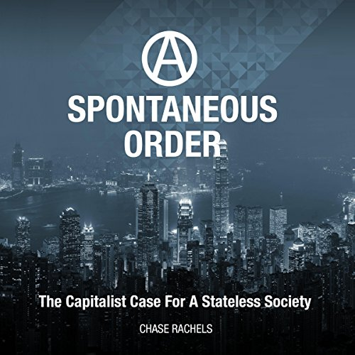 A Spontaneous Order Audiobook By Chase Rachels cover art
