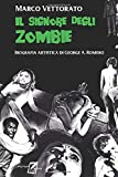The Lord of the Zombies: George A. Romero's Art Biography