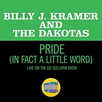 Pride (In Fact A Little Word) (Live On The Ed Sullivan Show, June 7, 1964)