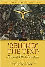 'Behind' the Text: History and Biblical Interpretation (Scripture and Hermeneutics Series Book 4)