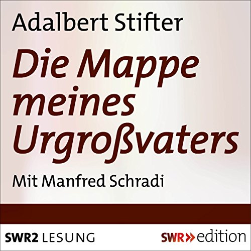 Die Mappe meines Urgroßvaters                   By:                                                                                                                                 Adalbert Stifter                               Narrated by:                                                                                                                                 Manfred Schradi                      Length: 9 hrs and 26 mins     1 rating     Overall 4.0