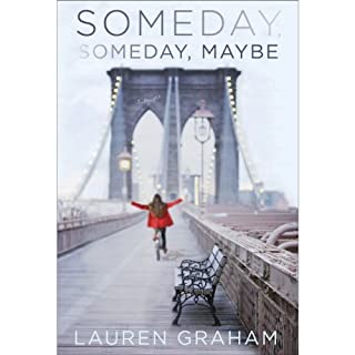 Someday, Someday, Maybe     A Novel              Written by:                                                                                                                                 Lauren Graham                               Narrated by:                                                                                                                                 Lauren Graham                      Length: 8 hrs and 27 mins     22 ratings     Overall 4.5