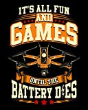 It's All Fun And Games Until The Battery Dies: Funny It's All Fun And Games Until The Battery Dies Drone 2021-2022 Weekly Planner & Gratitude Journal ... Notes, Thankfulness Reminders & To Do Lists
