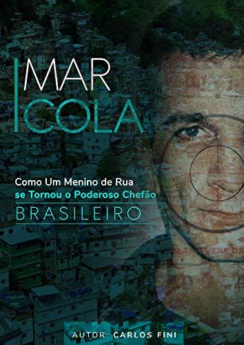 Marcola - Como Um Menino de Rua se Tornou o Poderoso Chefão Brasileiro (Reis do Crime)