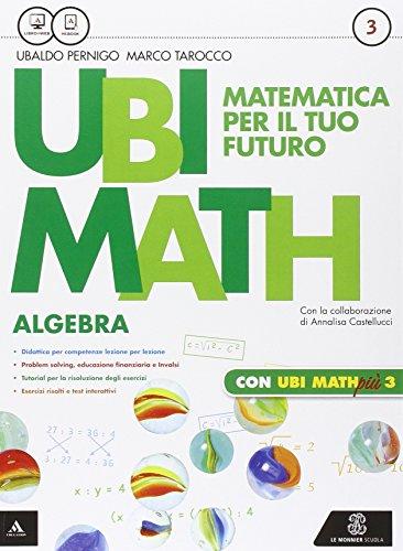 Ubi math. Matematica per il futuro. Algebra-Geometria 3-Quaderno di Ubi math più. Per la Scuola media. Con e-book. Con espansione online (Vol. 3)
