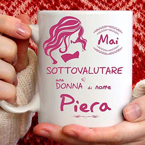 Taza Piera divertida apta para desayuno, té, tisana, café, capuchino. Taza personalizada: Nunca subestimar a una mujer de nomePiera. También como idea de regalo original y simpática