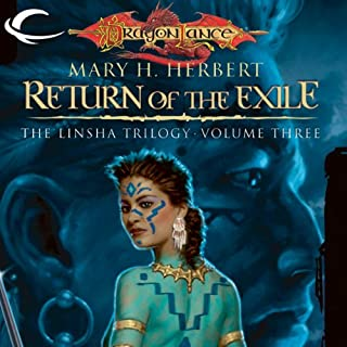 Return of the Exile     Dragonlance: Linsha Trilogy, Book 3              Written by:                                                                                                                                 Mary H. Herbert                               Narrated by:                                                                                                                                 Hillary Huber                      Length: 9 hrs and 55 mins     Not rated yet     Overall 0.0
