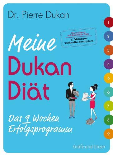 Meine Dukan Diät: Das 9-Wochen Erfolgsprogramm