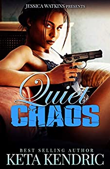 Quiet Chaos : The Chaos Series- Book #2 by [Keta  Kendric]