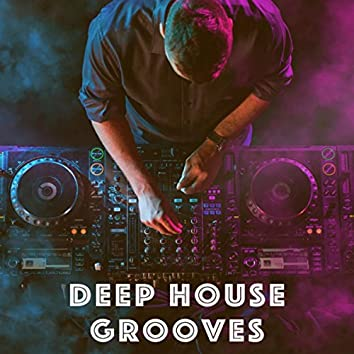 Deep House Grooves