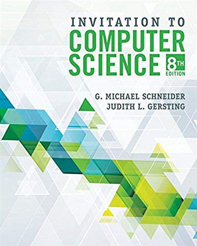 Compare Textbook Prices for Invitation to Computer Science 8 Edition ISBN 9781337561914 by Schneider, G.Michael,Gersting, Judith