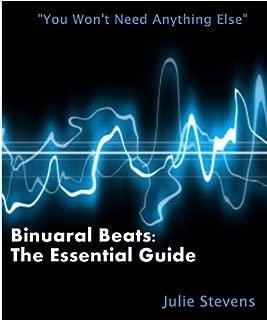 Binaural Beats: The Essential Guide (English Edition)