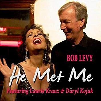 He Met Me (feat. Laurie Krauz & Daryl Kojak)