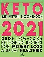 Keto Air Fryer Cookbook 2021