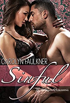 Sinful by [Carolyn Faulkner]