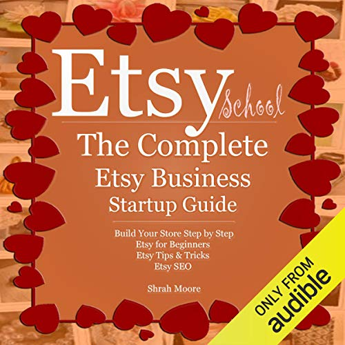 Etsy School: The Complete Etsy Business Startup Guide audiobook cover art