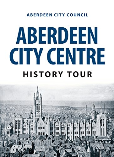 Aberdeen City Centre History Tour (English Edition)