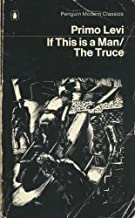 If This Is a Man and The Truce (Penguin Modern Classics)