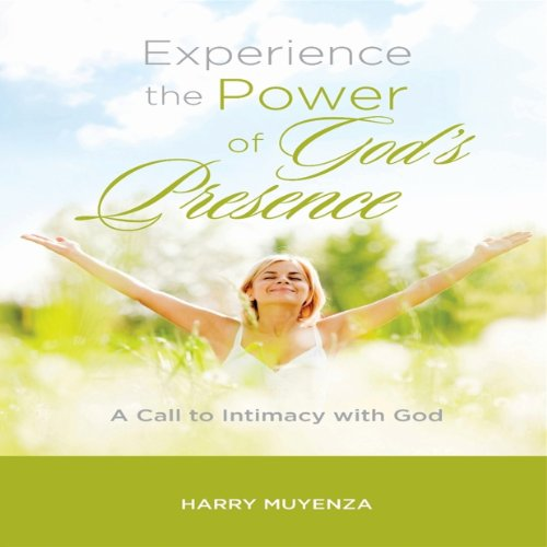 Experience the Power of God's Presence audiobook cover art