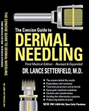 The Concise Guide to Dermal Needling Third Medical Edition - Revised & Expanded