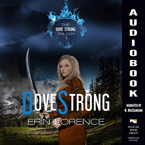 Dove Strong Audiobook By Erin Lorence cover art