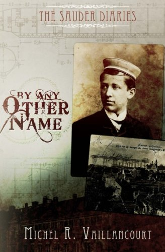 The Sauder Diaries - By Any Other Name (Volume 1)