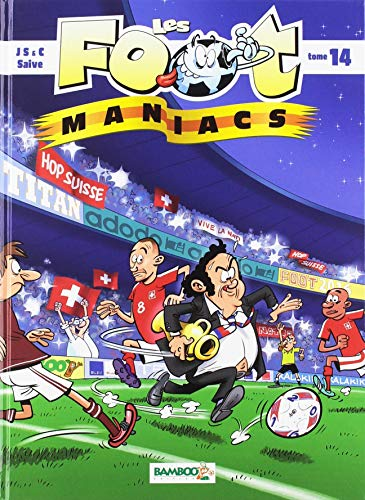 Les Foot maniacs - tome 14 version Suisse