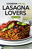 Cookbook For All Lasagna Lovers: 30 Lasagna Recipes for Every Day of the Month